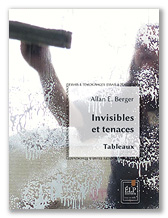 A. E. Berger : Invisibles et tenaces