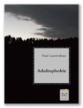 Paul Laurendeau : Adultophobie