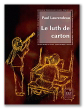Paul Laurendeau : Le luth de carton